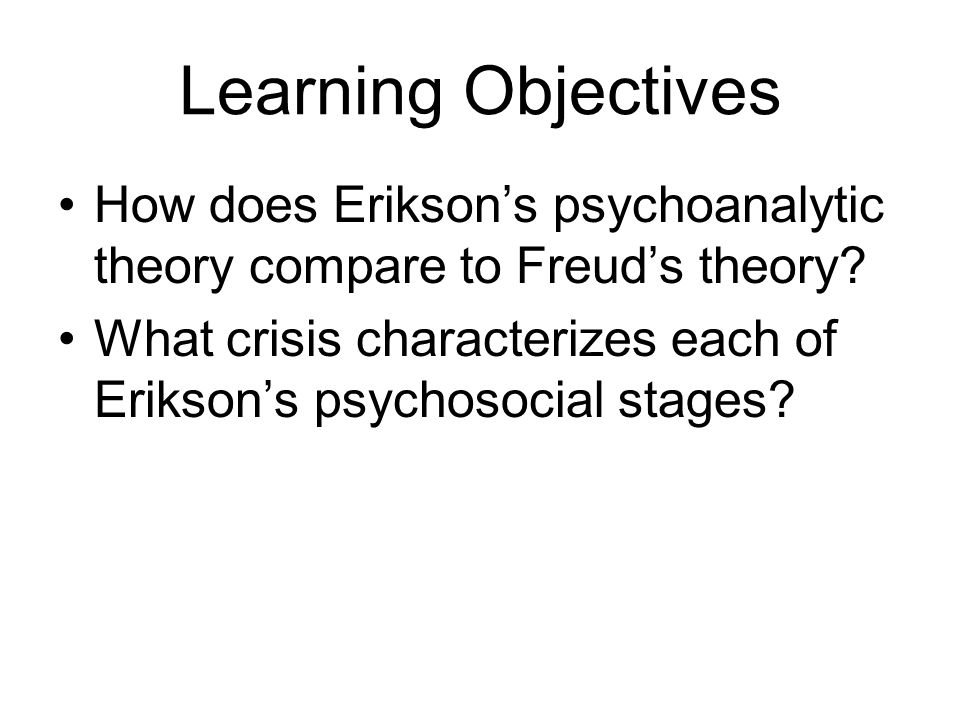 erik erikson theory strengths and weaknesses Erikson's stages of psychosocial development refining and extending erik erikson's work identity gives on a sense of one's strengths, weaknesses.