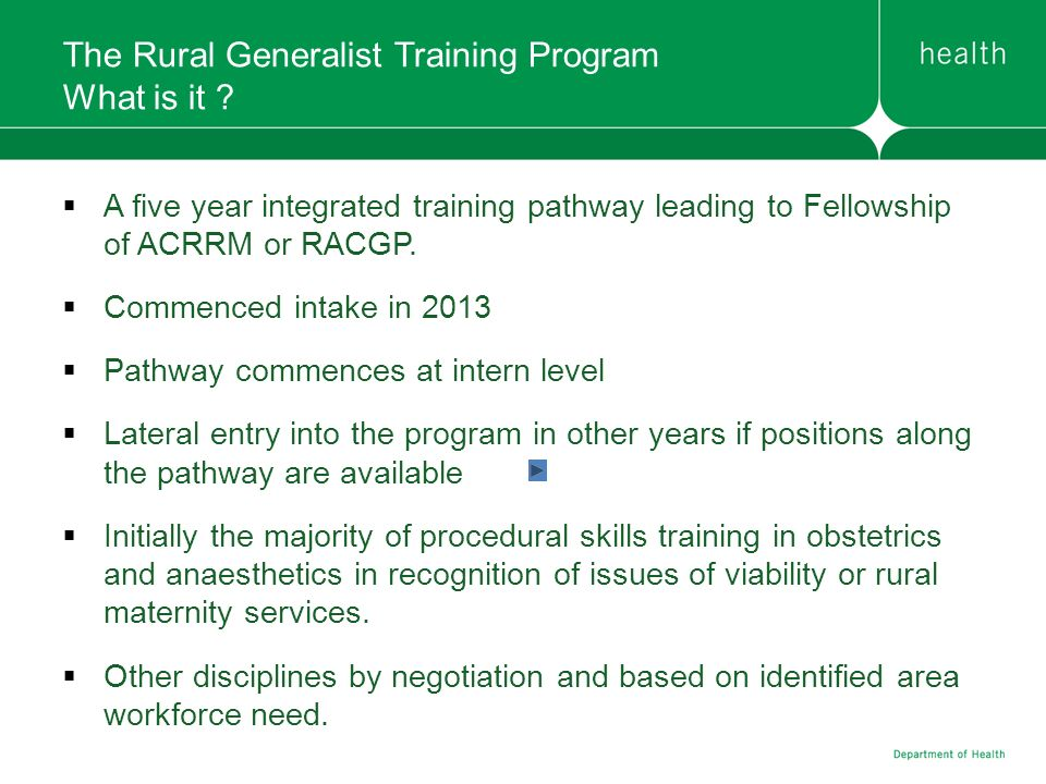 The Rural Generalist Training Program What is it