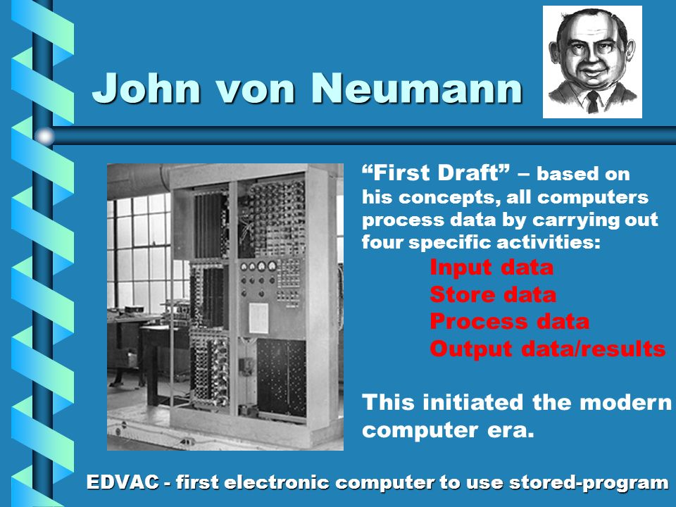 John von Neumann First Draft – based on Input data Store data