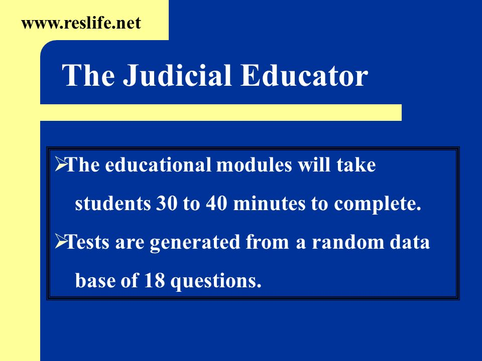 The Judicial Educator The educational modules will take
