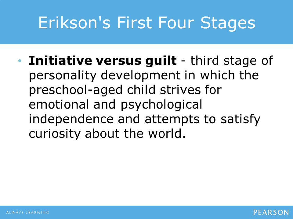 what personality changes take place during erikson s stage of initiative versus guilt In this article, i'll discuss erikson's stages of psychosocial development and   initiative versus guilt (preschoolers, ages 3 to 6)  now, let's take a look at the  milestones identified with each developmental stage  keep one key  consideration in mind: at no other time in a person's life will he or she grow and  change as fast.
