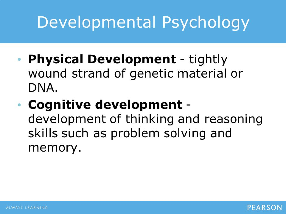 physical and cognitive changes during different stages of development in cognitive psychology The personality and social development of human is influenced during young adult development stages which are physical, cognitive, and emotional.