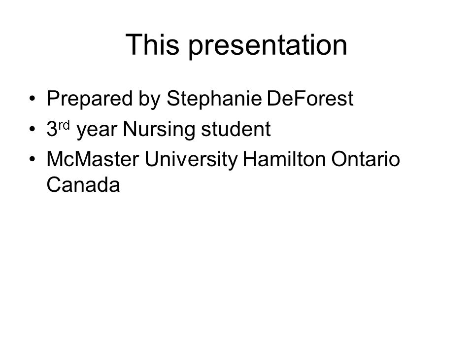 This presentation Prepared by Stephanie DeForest