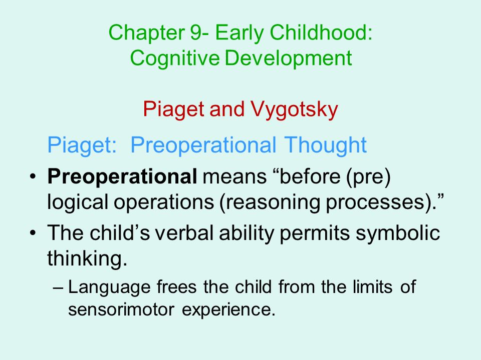 piaget and early childhood Piaget's (1936) theory of cognitive development explains how a child constructs a  mental model of the world he disagreed with the idea that.