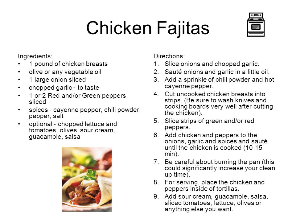 Chicken Fajitas Ingredients: 1 pound of chicken breasts