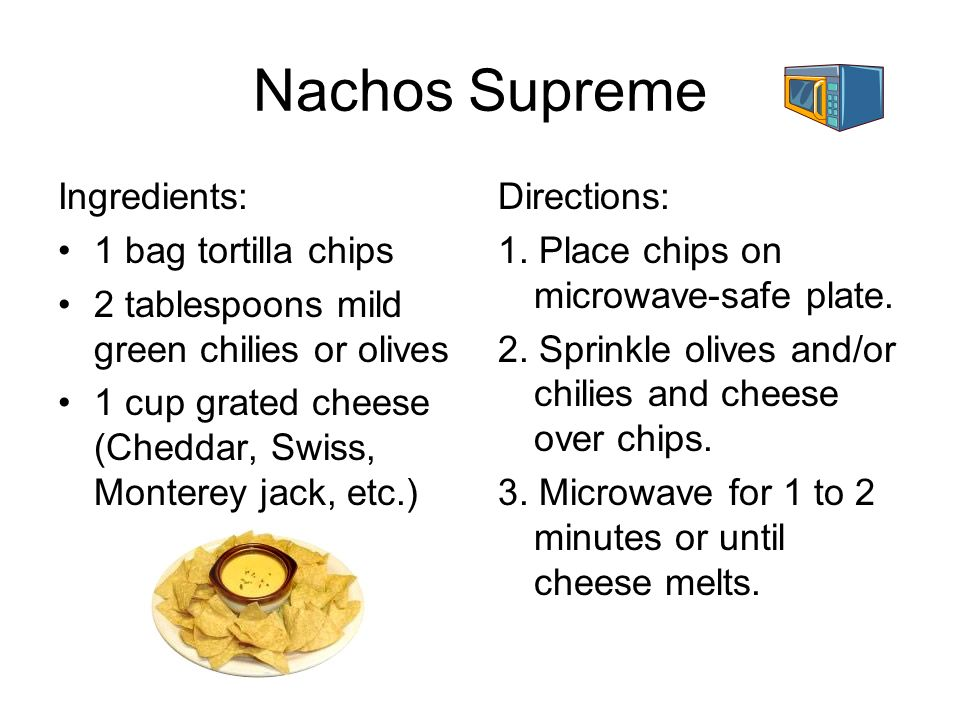 Nachos Supreme Ingredients: 1 bag tortilla chips