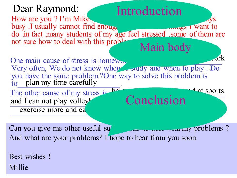Introduction Conclusion Main body Dear Raymond: