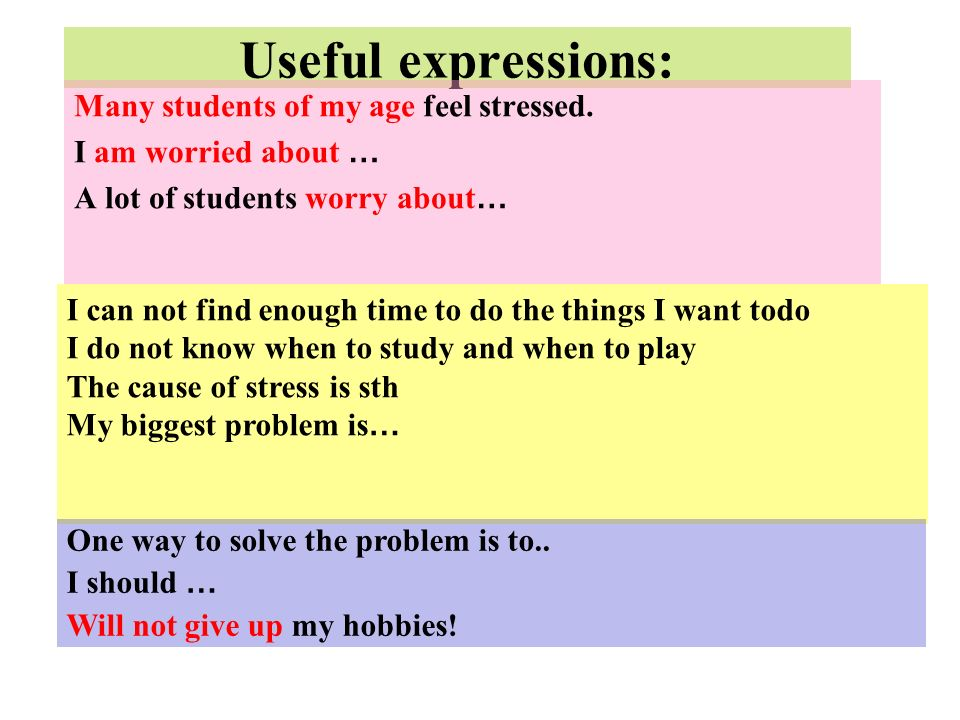 Useful expressions: Many students of my age feel stressed.