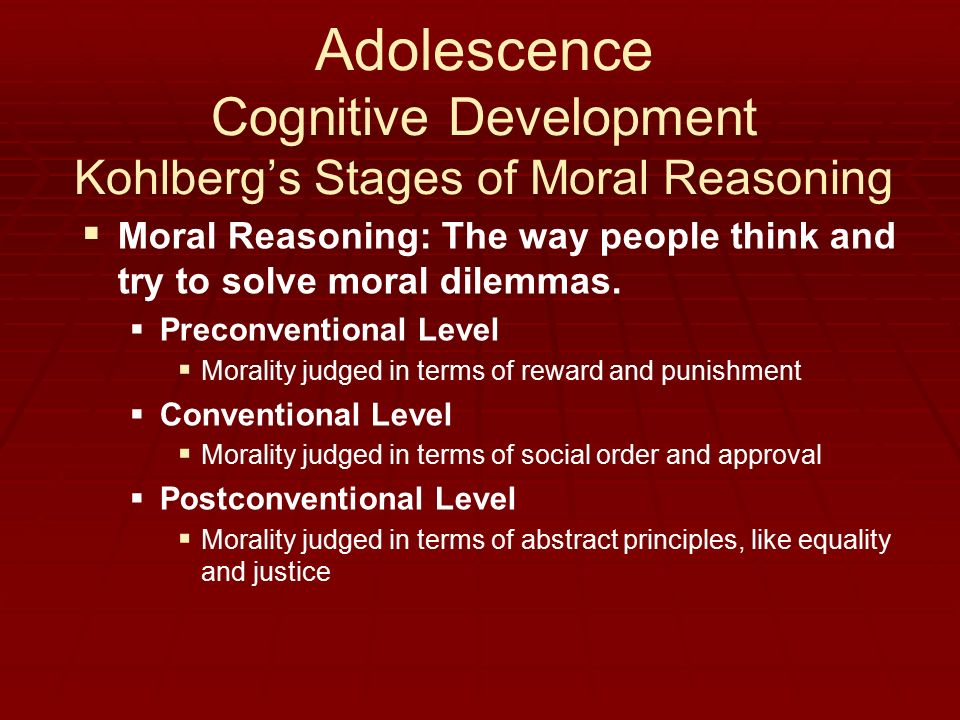 moral development in adolescence Two major reasons exist for studying moral development during adolescence first, cognitive changes that occur during adolescence are related to moral development.
