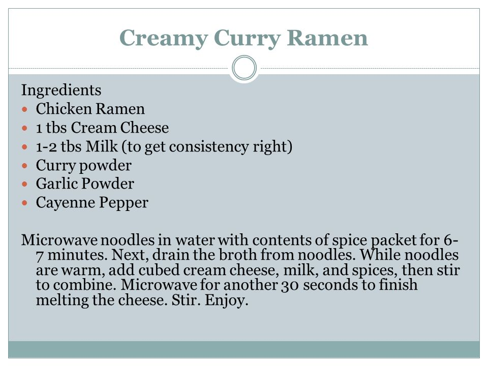 Creamy Curry Ramen Ingredients Chicken Ramen 1 tbs Cream Cheese