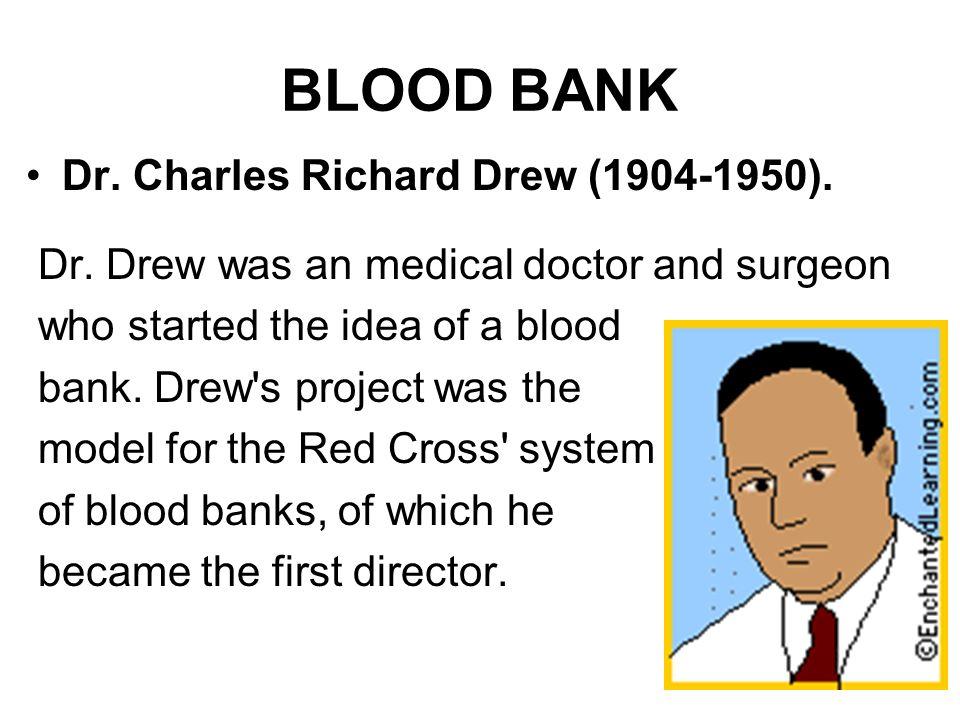 BLOOD BANK Dr. Charles Richard Drew (1904-1950).