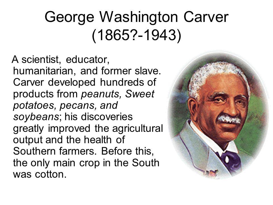 George Washington Carver (1865 -1943)