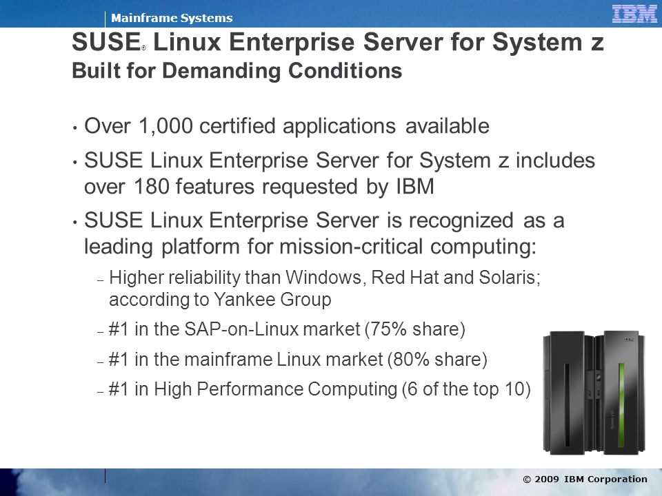 SUSE® Linux Enterprise Server for System z Built for Demanding Conditions