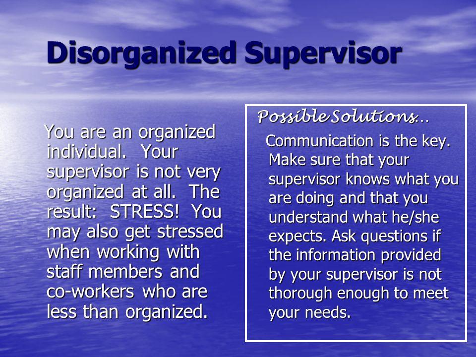 Disorganized Supervisor