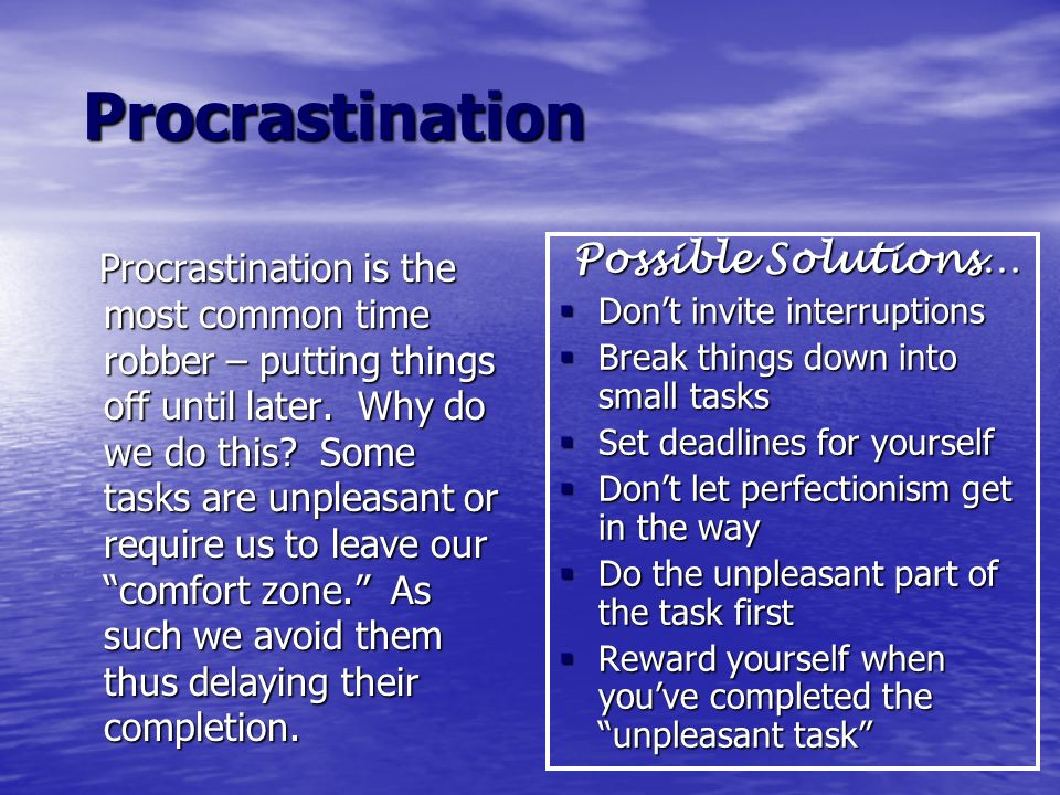 Procrastination Possible Solutions…