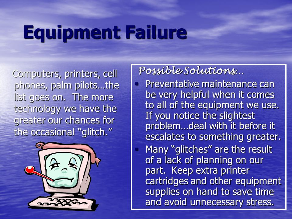 Equipment Failure Possible Solutions…