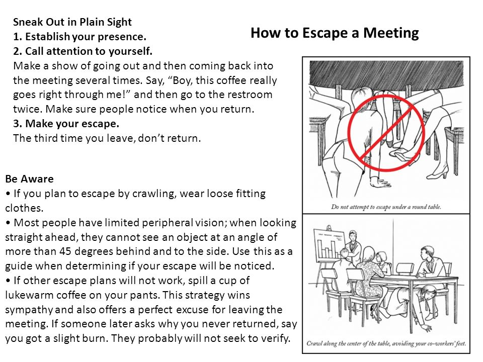 How to Escape a Meeting Sneak Out in Plain Sight