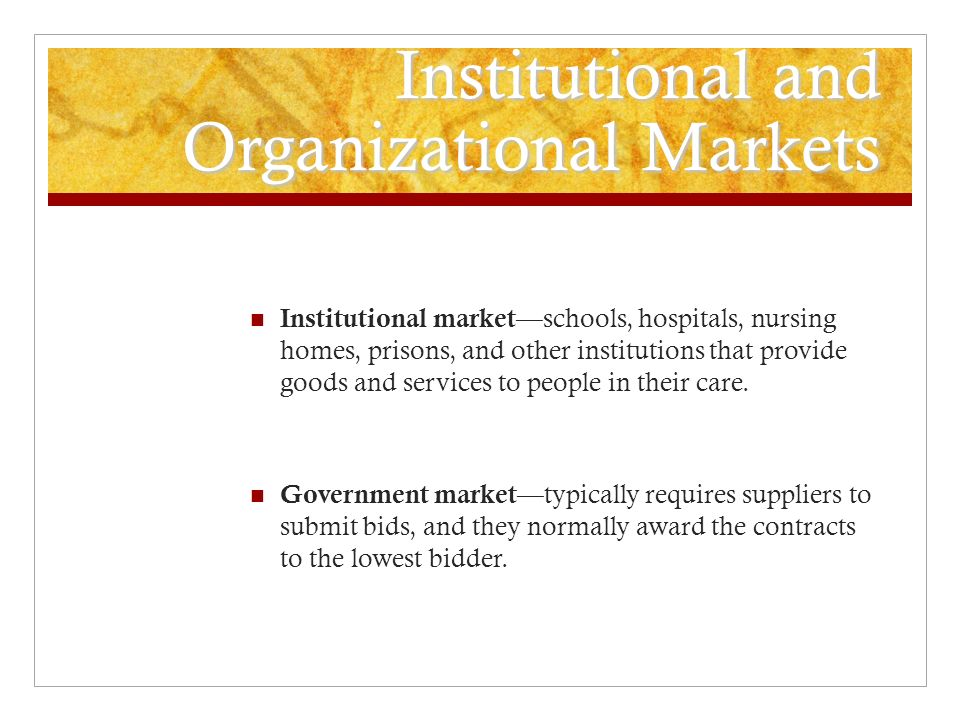 Institutional and Organizational Markets