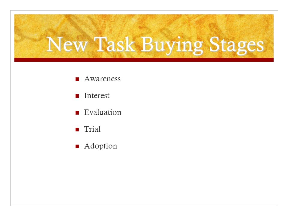 New Task Buying Stages Awareness Interest Evaluation Trial Adoption