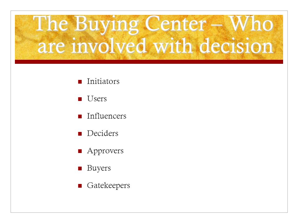 The Buying Center – Who are involved with decision
