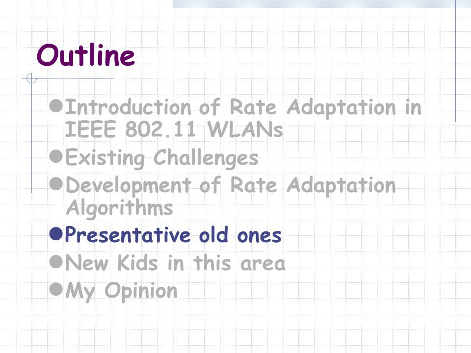 Outline Introduction of Rate Adaptation in IEEE 802.11 WLANs