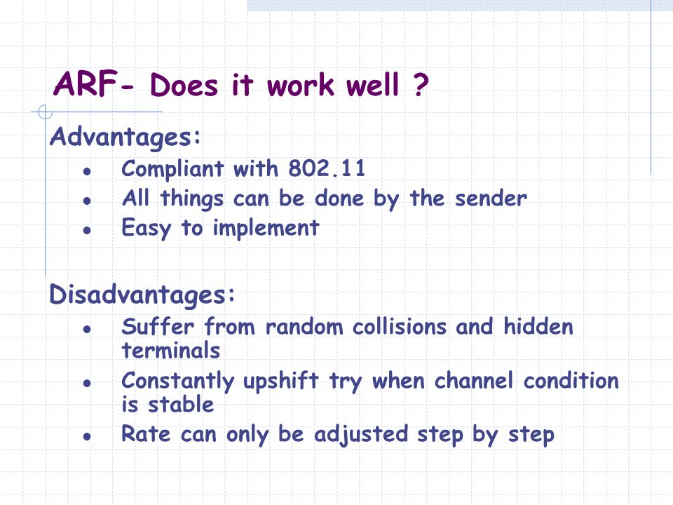 ARF- Does it work well Advantages: Disadvantages: