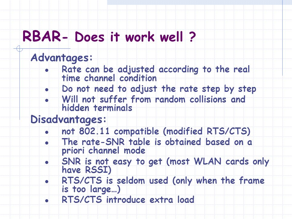 RBAR- Does it work well Advantages: Disadvantages: