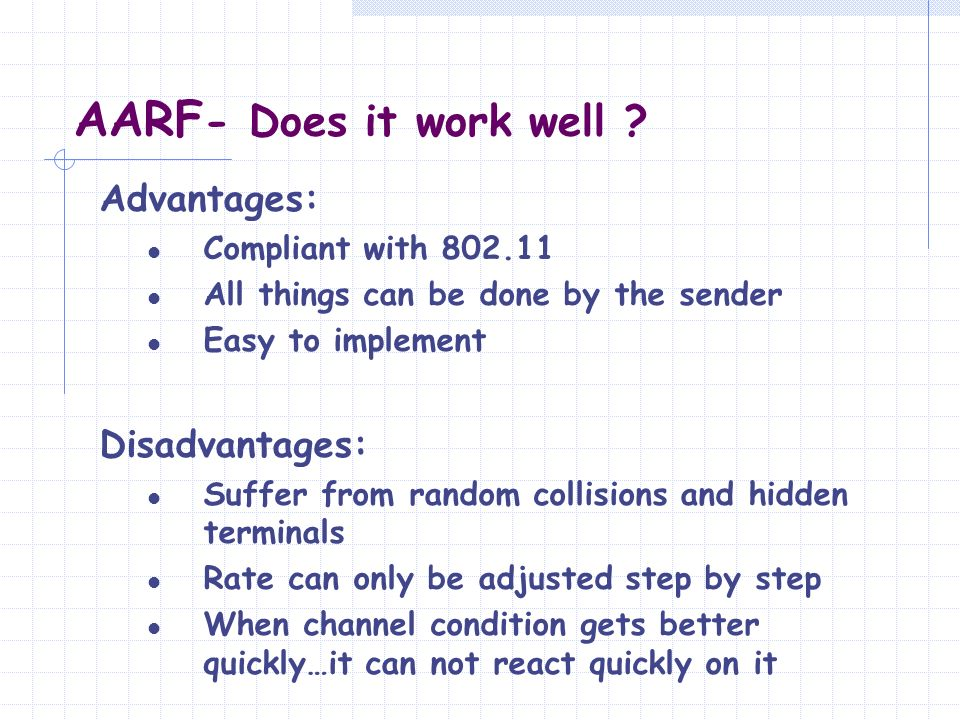 AARF- Does it work well Advantages: Disadvantages: