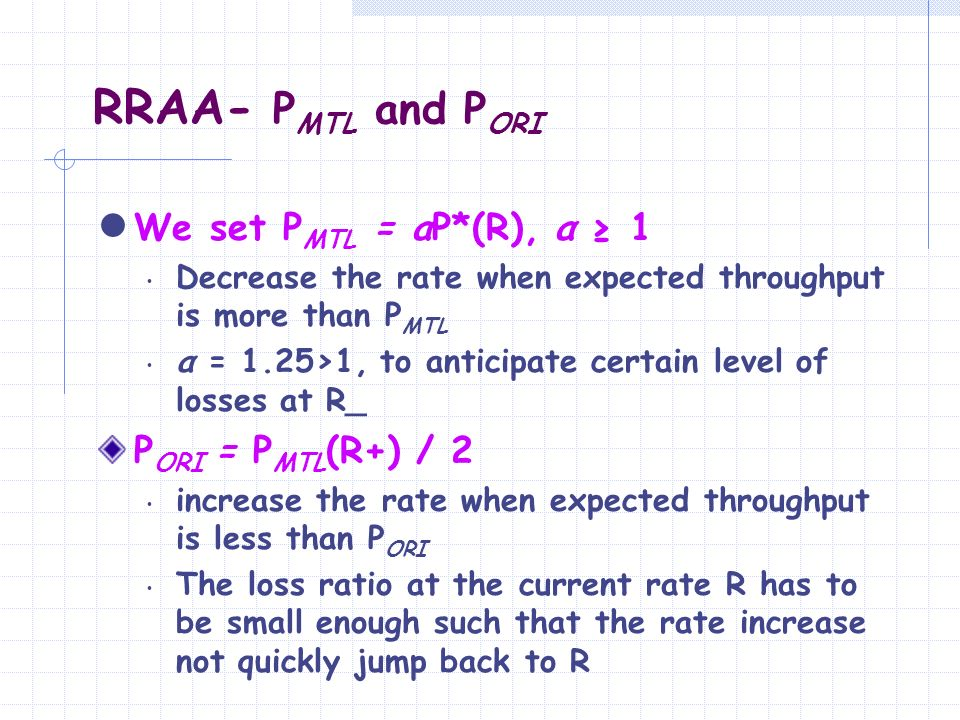RRAA- PMTL and PORI We set PMTL = αP*(R), α ≥ 1 PORI = PMTL(R+) / 2