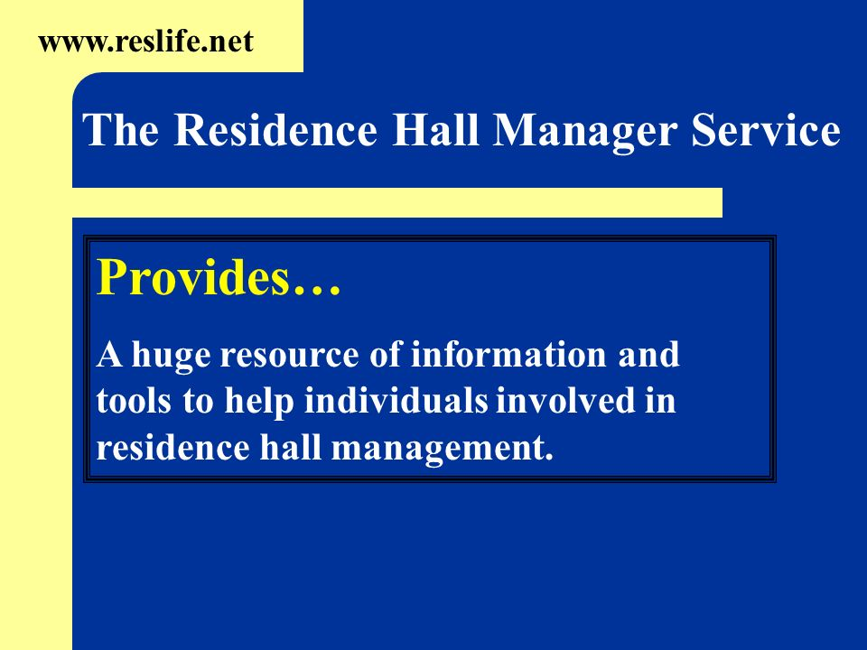 Provides… The Residence Hall Manager Service