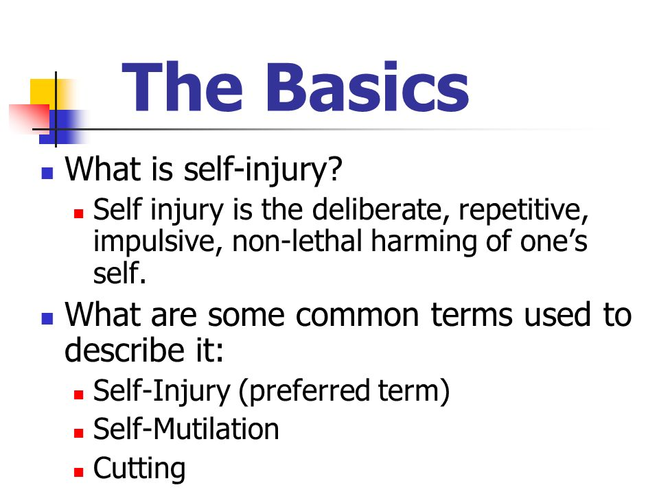 The Basics What is self-injury