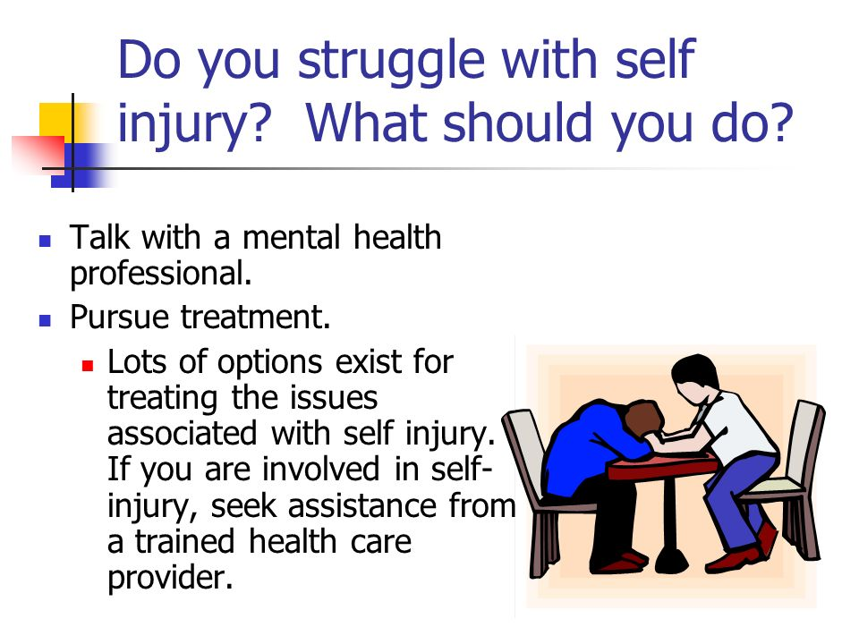 Do you struggle with self injury What should you do