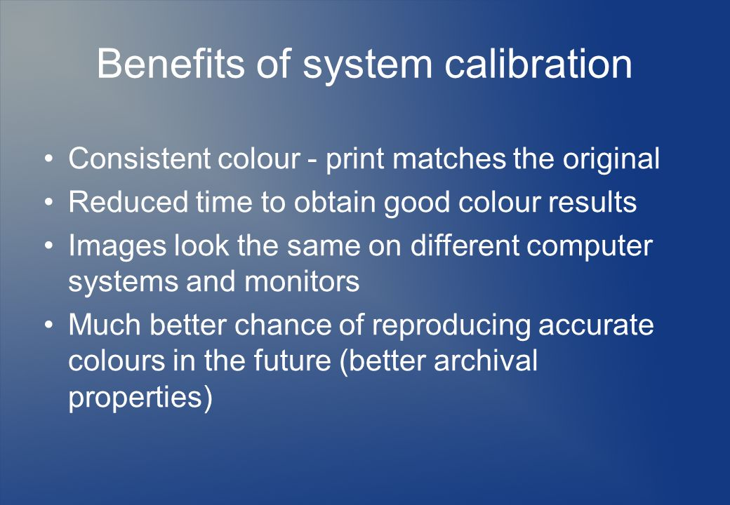 Benefits of system calibration