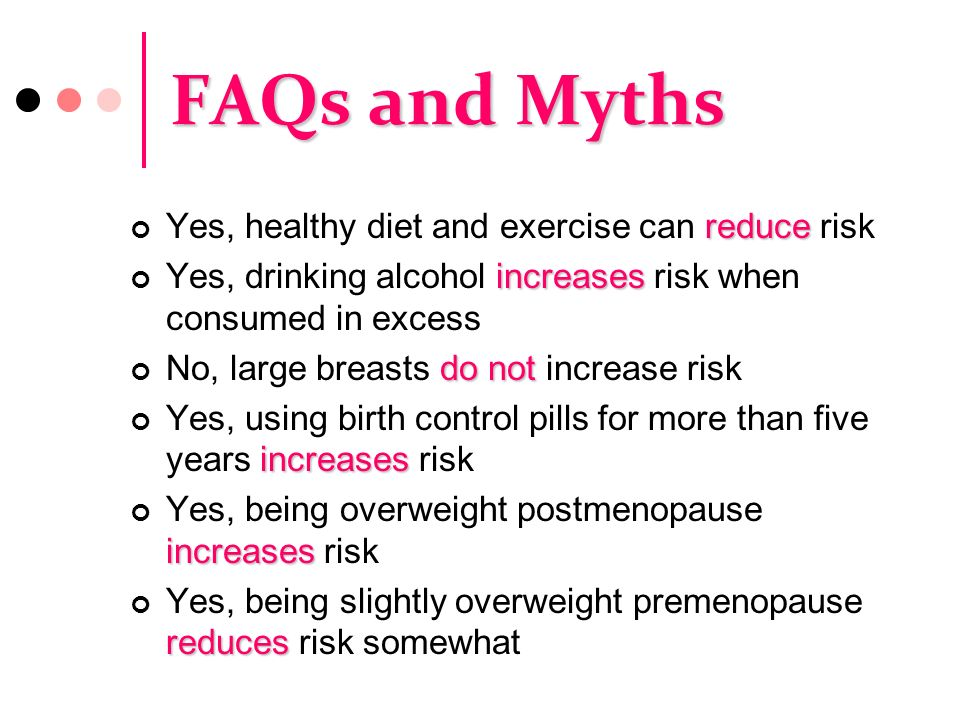 FAQs and Myths Yes, healthy diet and exercise can reduce risk