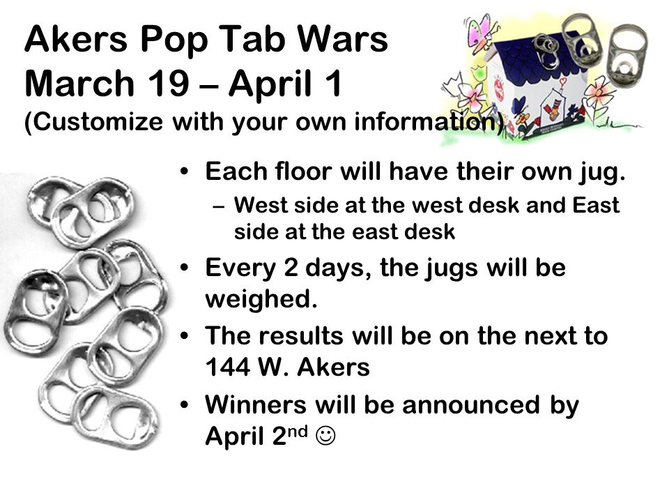 Akers Pop Tab Wars March 19 – April 1 (Customize with your own information)