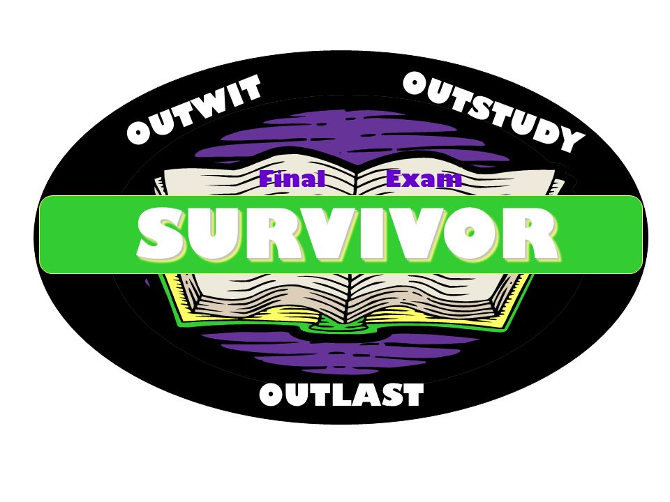OUTWIT OUTSTUDY Final Exam SURVIVOR OUTLAST