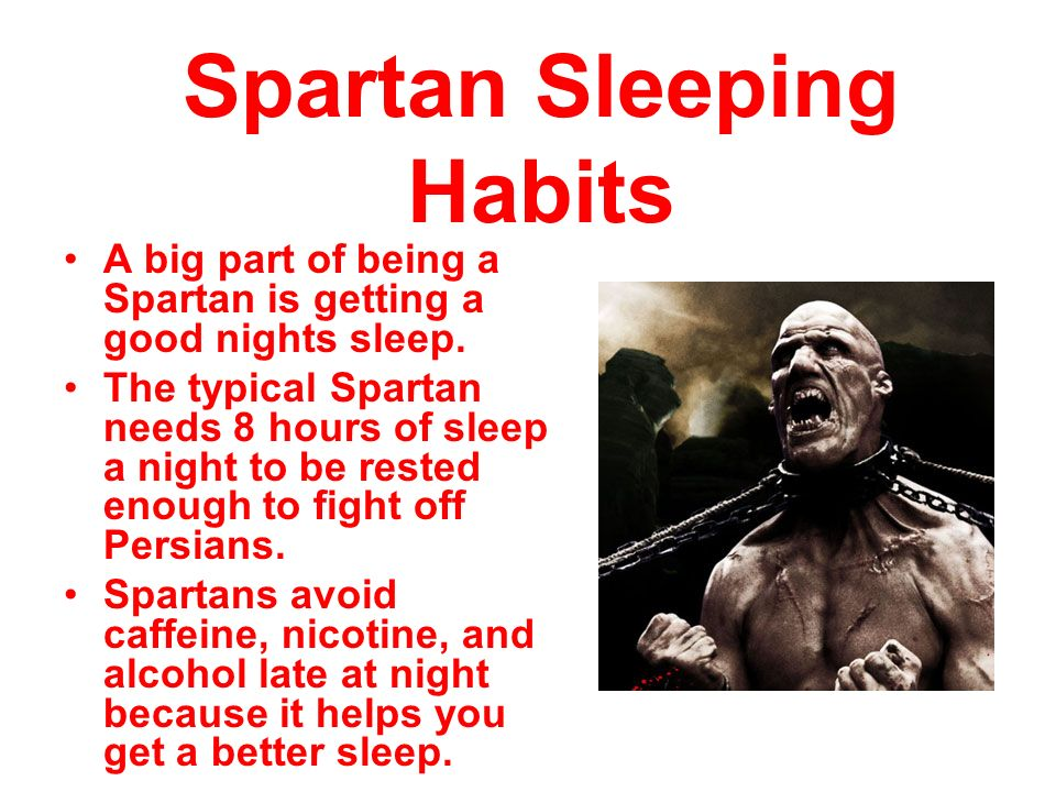 Spartan Sleeping Habits