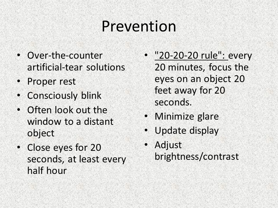 Prevention Over-the-counter artificial-tear solutions Proper rest