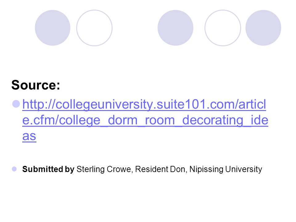 Source: http://collegeuniversity.suite101.com/article.cfm/college_dorm_room_decorating_ideas.