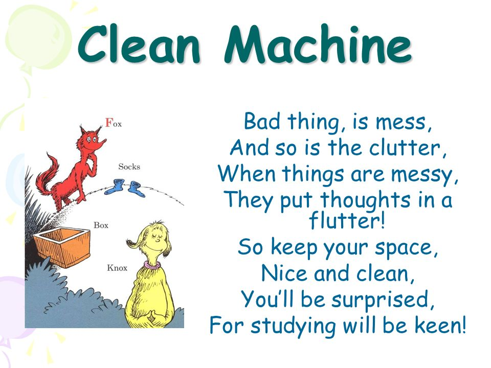 Clean Machine Bad thing, is mess, And so is the clutter,