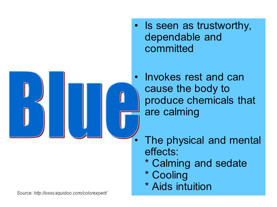 Blue Is seen as trustworthy, dependable and committed