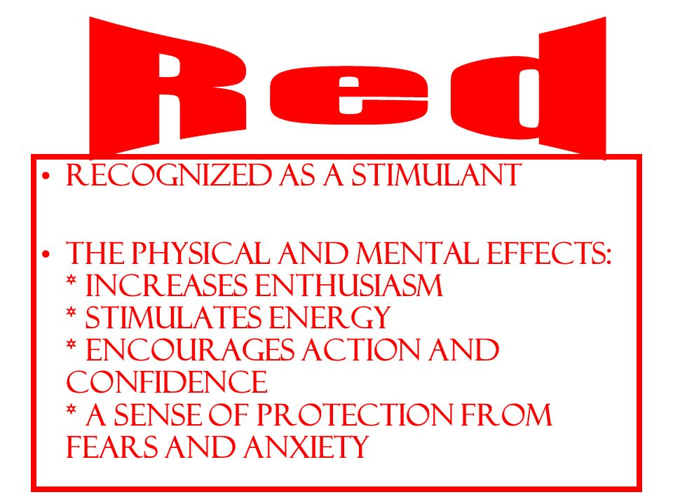 Red Recognized as a stimulant