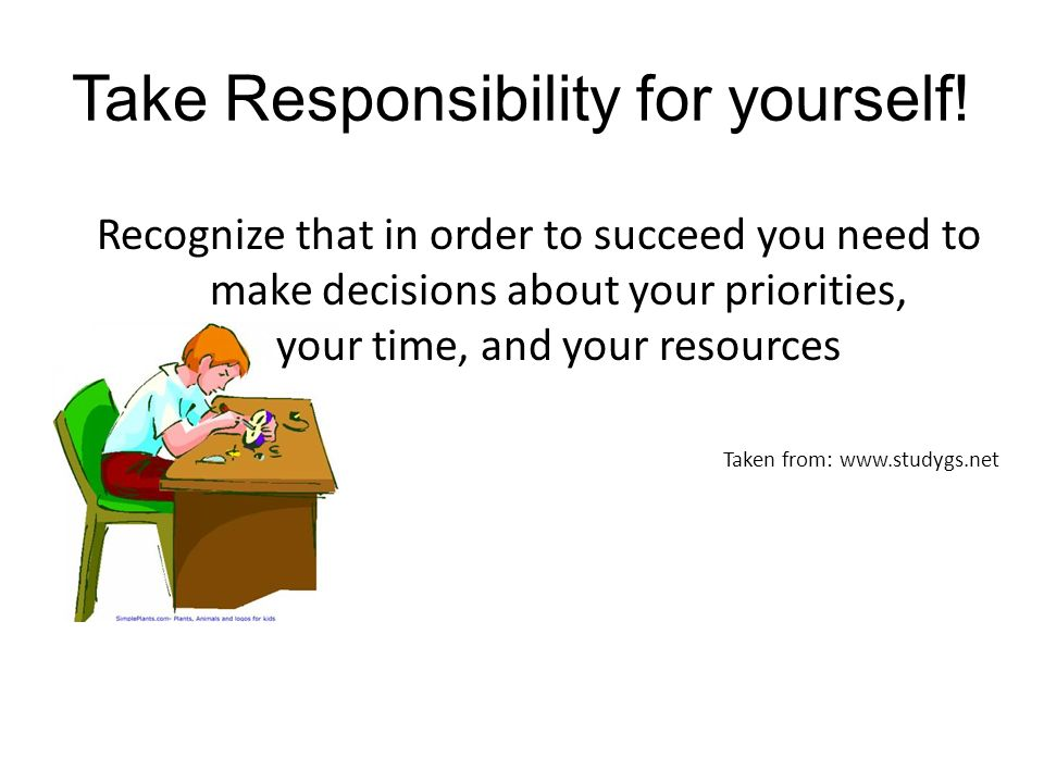 Take Responsibility for yourself!