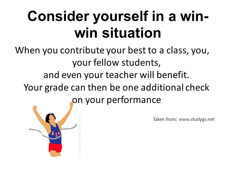 Consider yourself in a win-win situation