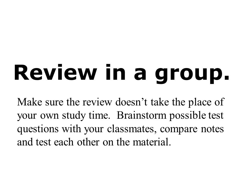 Review in a group.