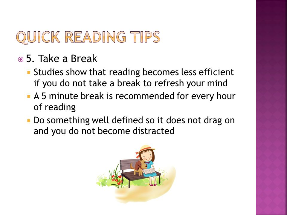 Quick Reading Tips 5. Take a Break