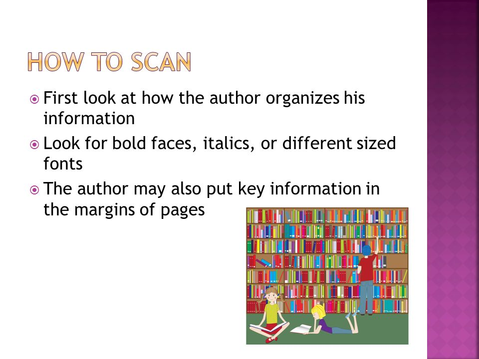 How to Scan First look at how the author organizes his information