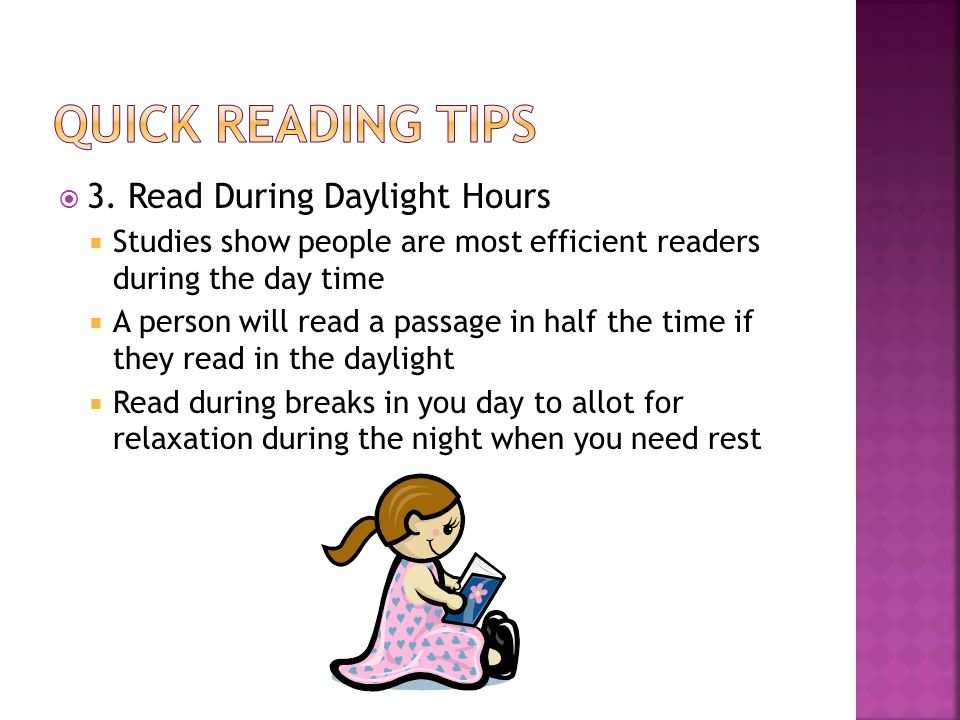Quick Reading tips 3. Read During Daylight Hours