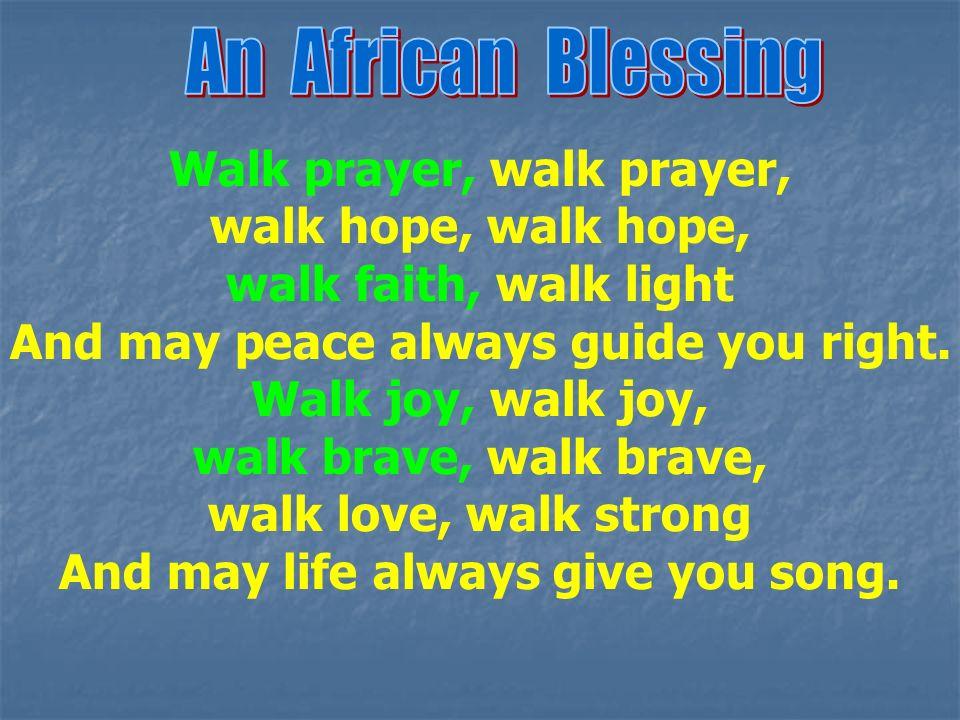 Walk prayer, walk prayer, walk hope, walk hope, walk faith, walk light