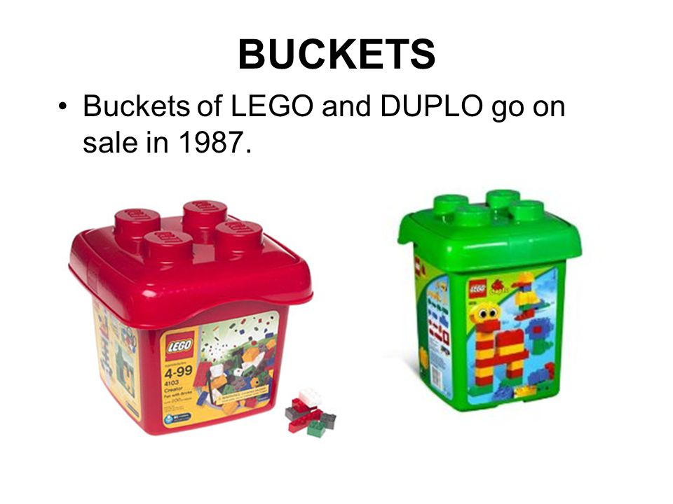 BUCKETS Buckets of LEGO and DUPLO go on sale in 1987.